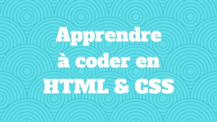Apprendre à coder en HTML et CSS